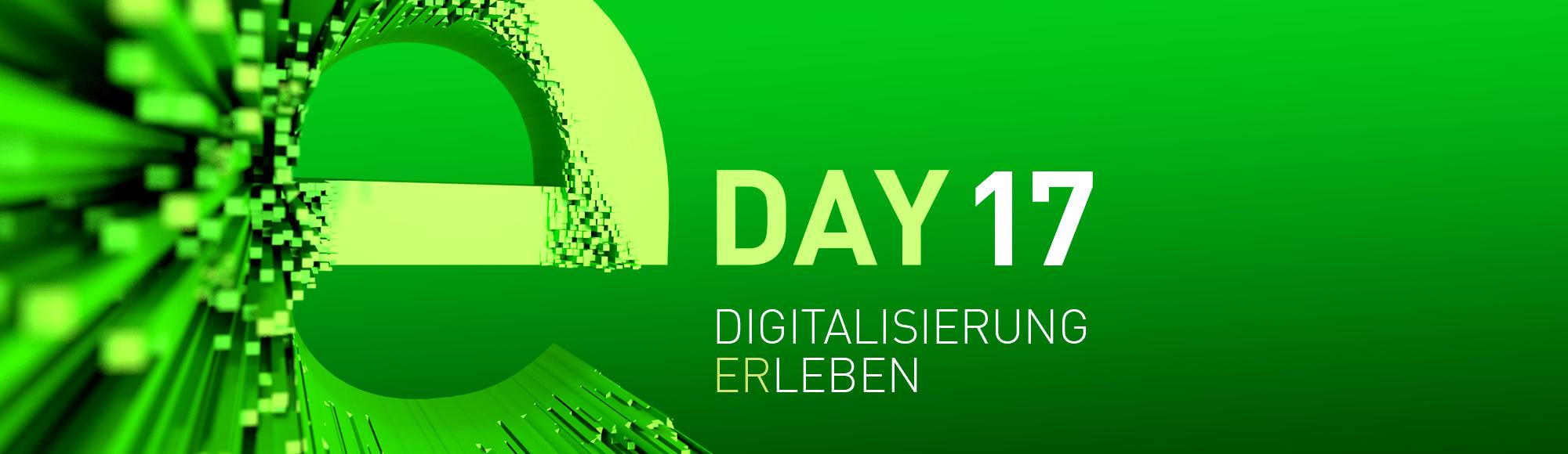 E-Day:17 Digitalisierung erleben